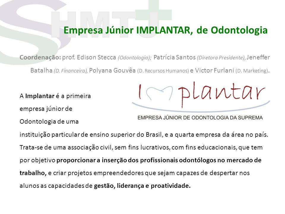Empresa Júnior IMPLANTAR, de Odontologia