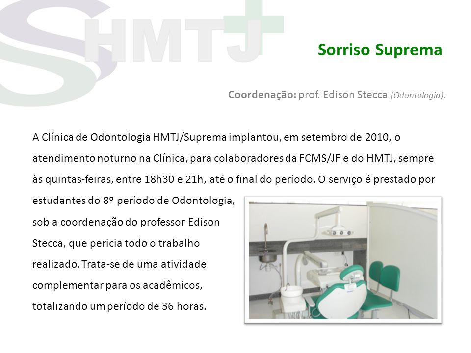 Sorriso Suprema Coordenação: prof. Edison Stecca (Odontologia).