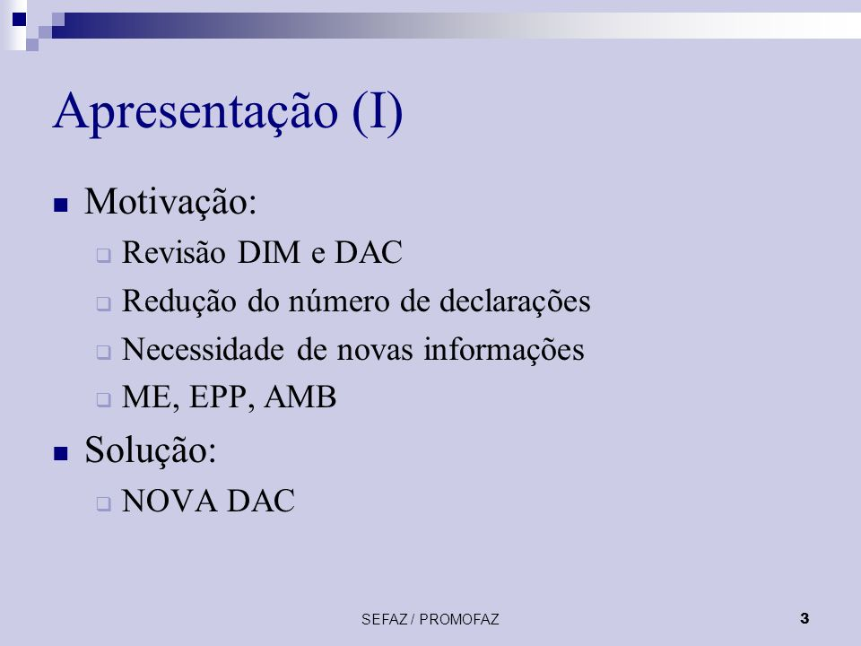 Apresentação (I) Motivação: Solução: Revisão DIM e DAC