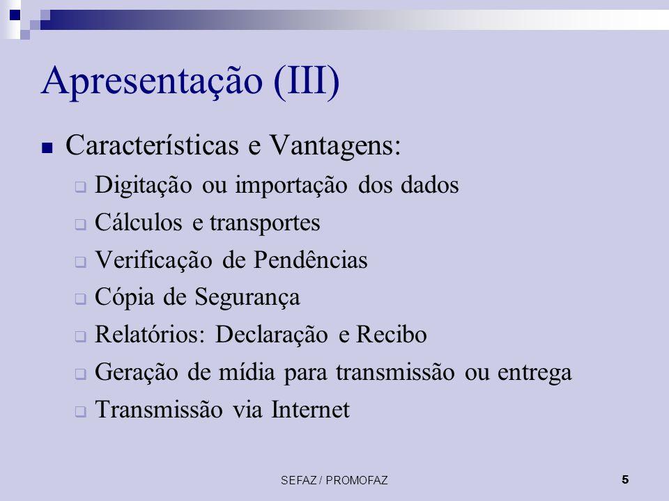 Apresentação (III) Características e Vantagens: