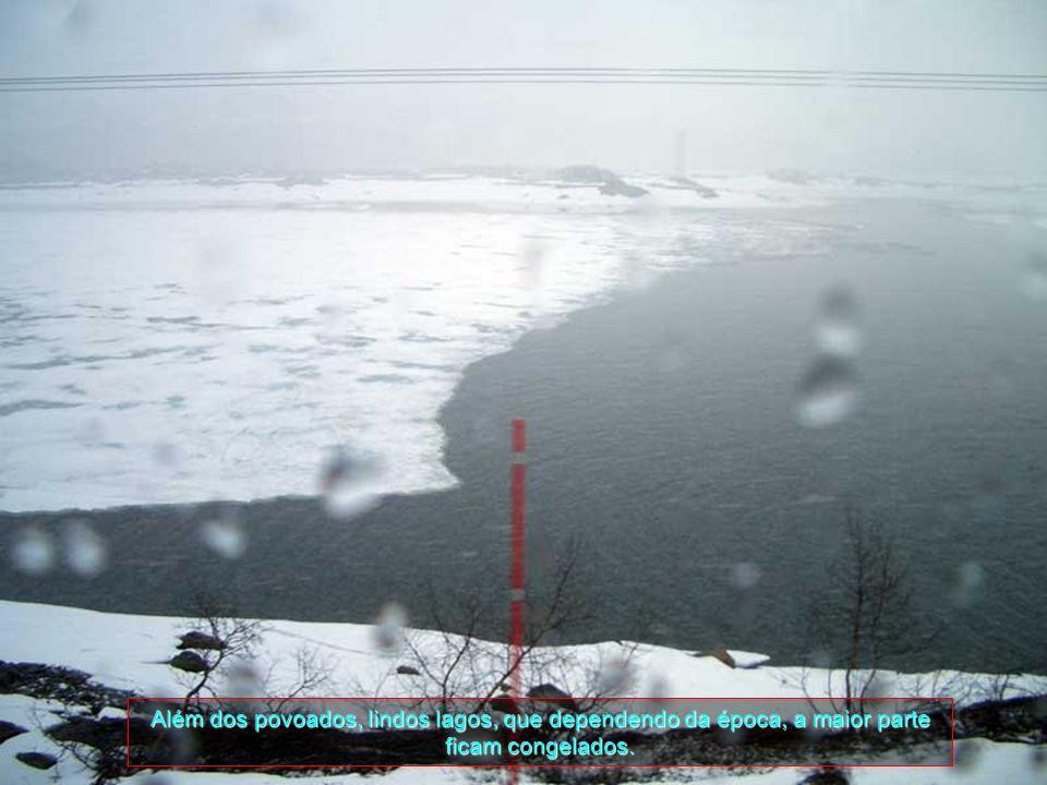 Além dos povoados, lindos lagos, que dependendo da época, a maior parte ficam congelados.