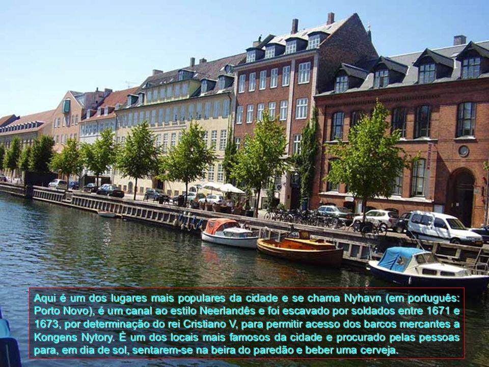 Aqui é um dos lugares mais populares da cidade e se chama Nyhavn (em português: Porto Novo), é um canal ao estilo Neerlandês e foi escavado por soldados entre 1671 e 1673, por determinação do rei Cristiano V, para permitir acesso dos barcos mercantes a Kongens Nytory.