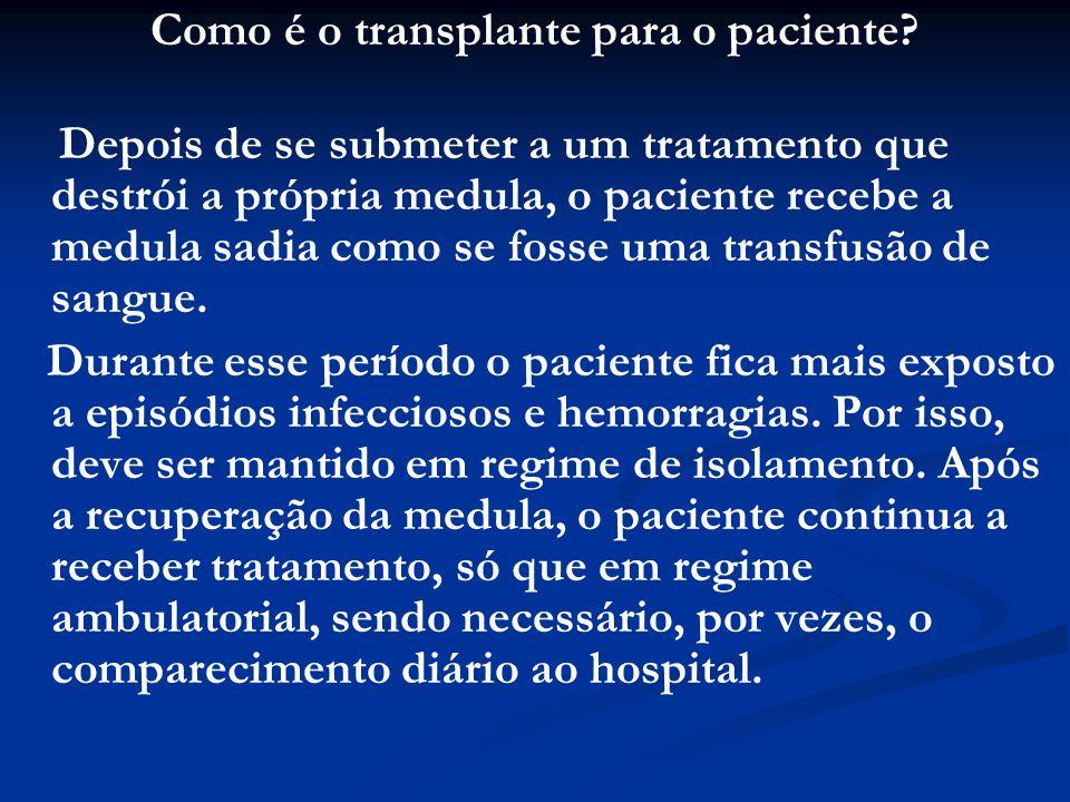 Como é o transplante para o paciente