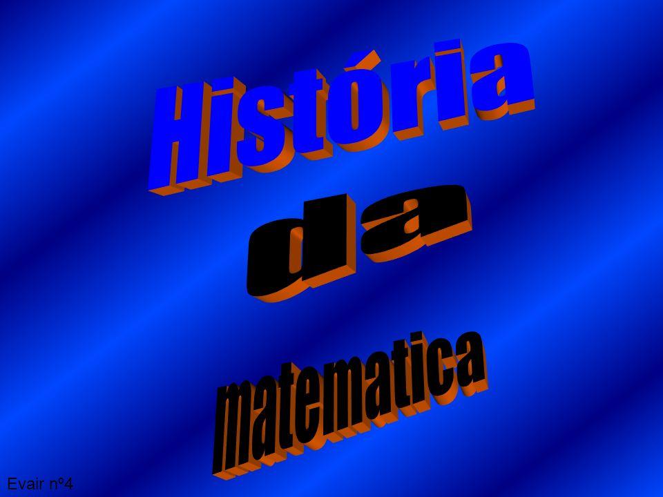 História da matematica Evair nº4
