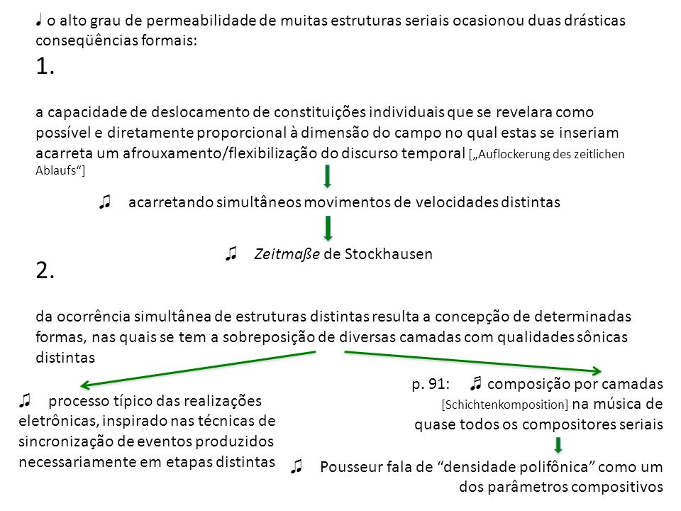 ♩ o alto grau de permeabilidade de muitas estruturas seriais ocasionou duas drásticas conseqüências formais:
