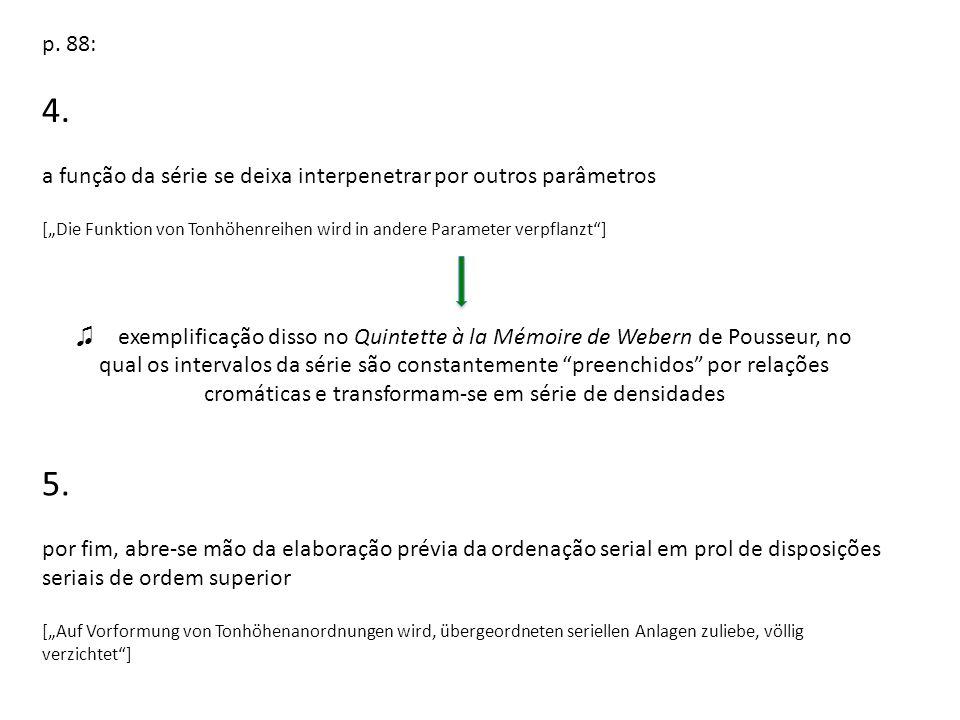 p. 88: 4. a função da série se deixa interpenetrar por outros parâmetros.