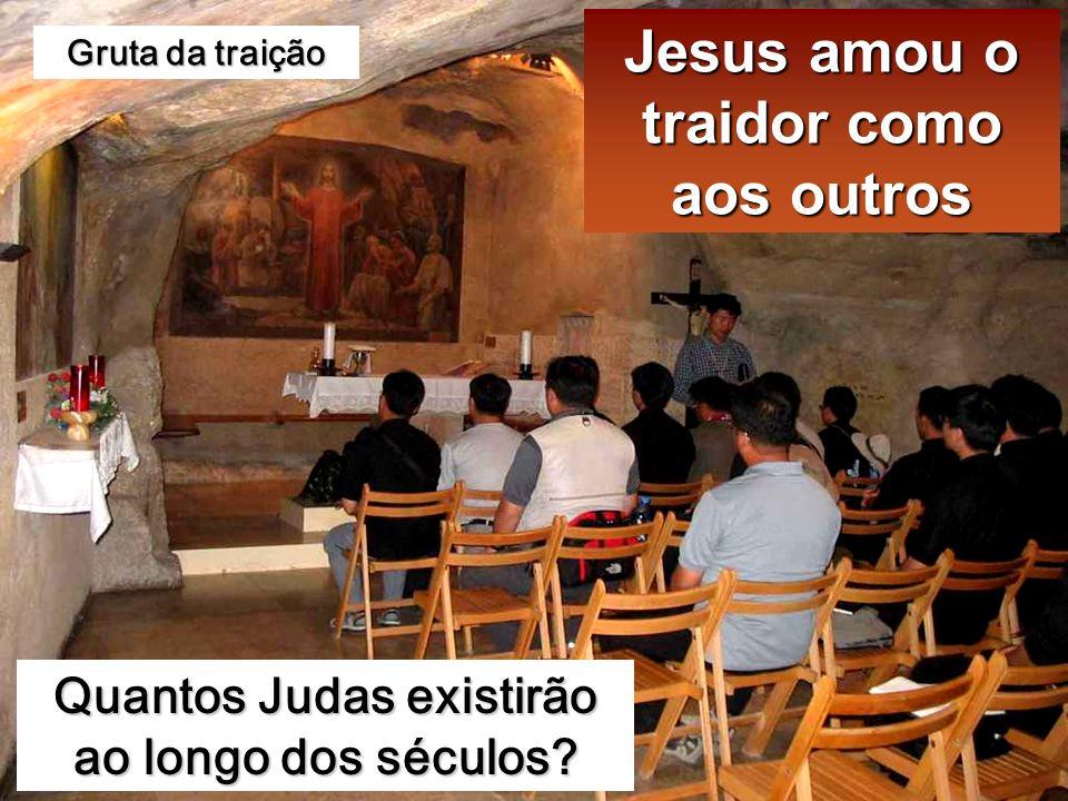 Jesus amou o traidor como aos outros