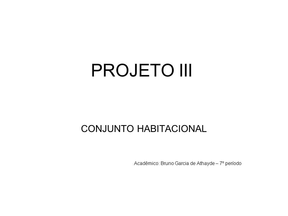 CONJUNTO HABITACIONAL Acadêmico: Bruno Garcia de Athayde – 7º período