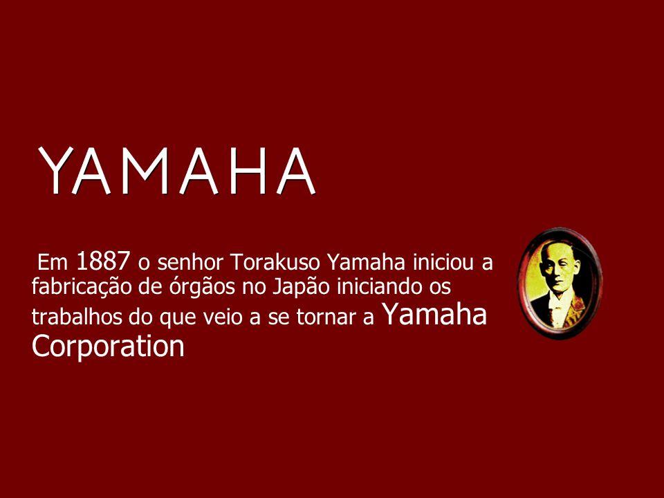 Em 1887 o senhor Torakuso Yamaha iniciou a fabricação de órgãos no Japão iniciando os trabalhos do que veio a se tornar a Yamaha Corporation