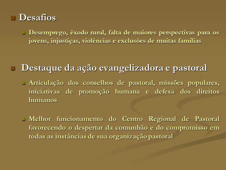 Desafios Destaque da ação evangelizadora e pastoral