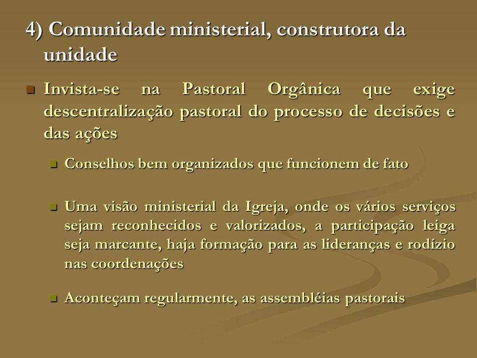4) Comunidade ministerial, construtora da unidade
