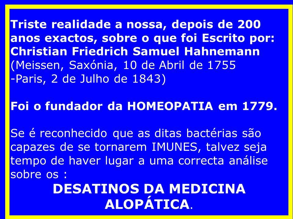 DESATINOS DA MEDICINA ALOPÁTICA.