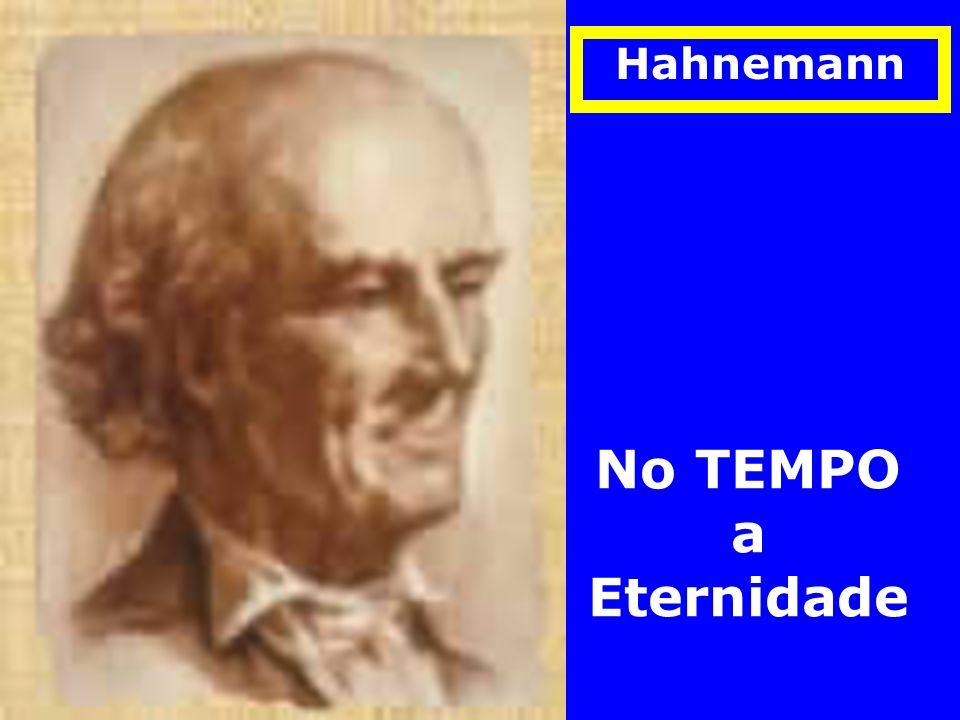 Hahnemann No TEMPO a Eternidade