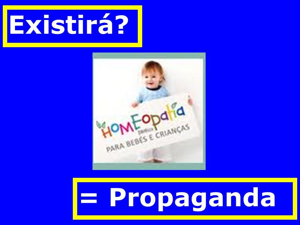 Existirá = Propaganda