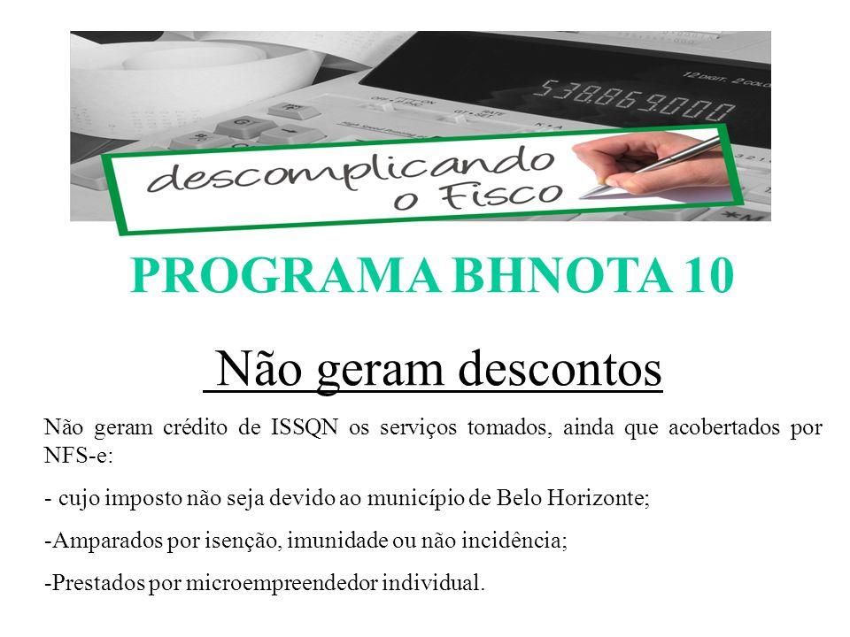 PROGRAMA BHNOTA 10 Não geram descontos ESCOMPLICANDO O FISCO