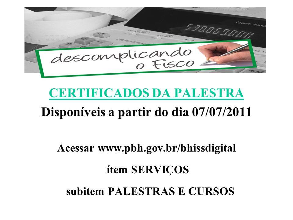 CERTIFICADOS DA PALESTRA Disponíveis a partir do dia 07/07/2011