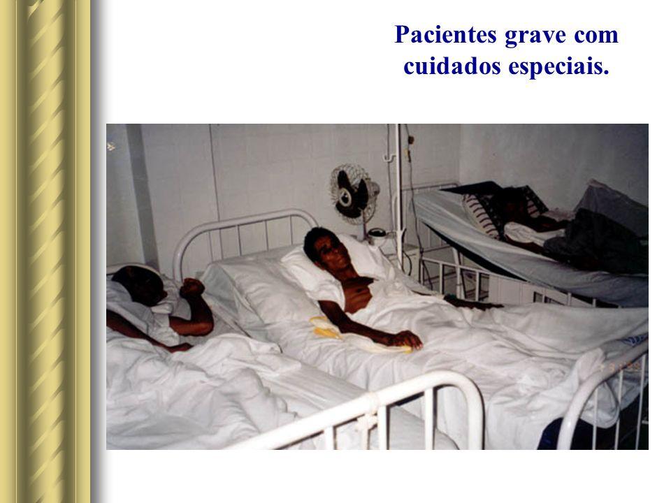 Pacientes grave com cuidados especiais.