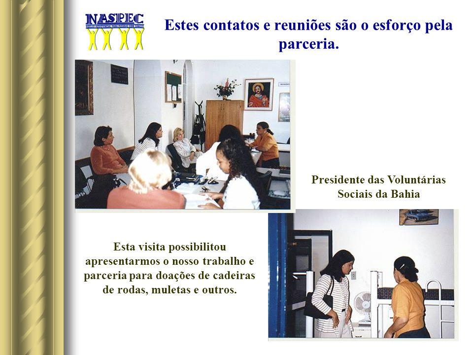 Estes contatos e reuniões são o esforço pela parceria.