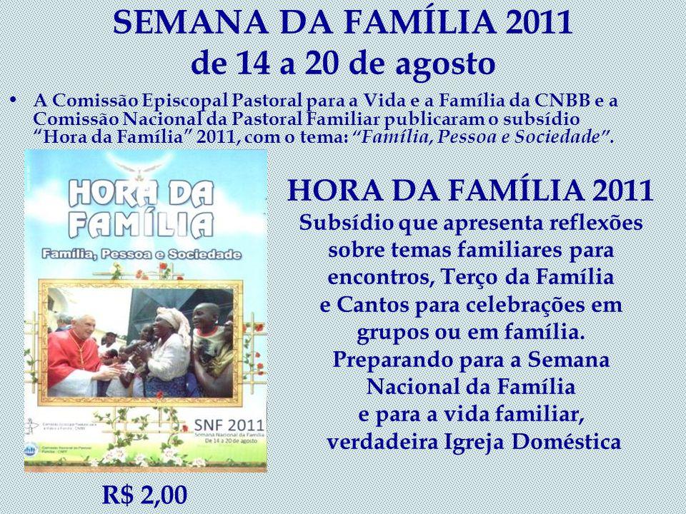 SEMANA DA FAMÍLIA 2011 de 14 a 20 de agosto