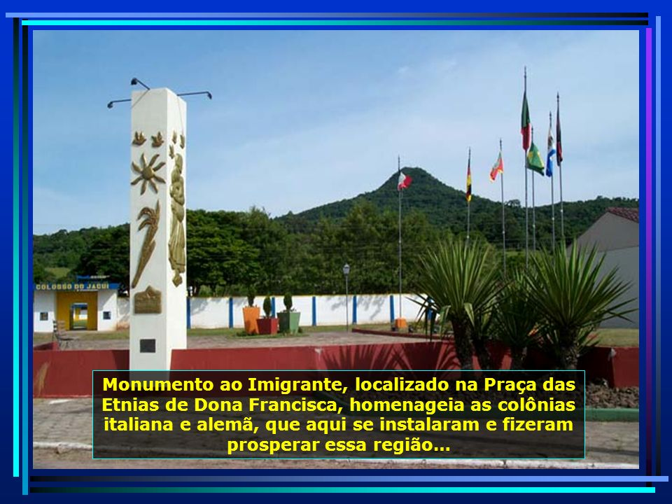 P0010963 - S. J. POLÊSINE - DONA FRANCISCA - MONUMENTO AO IMIGRANTE-650