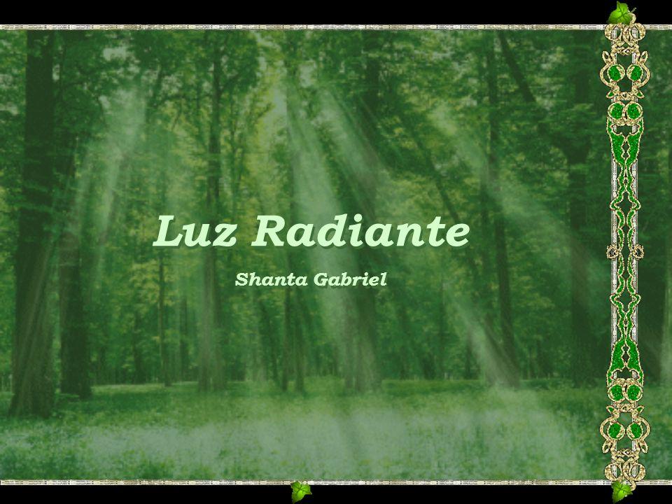Luz Radiante Shanta Gabriel