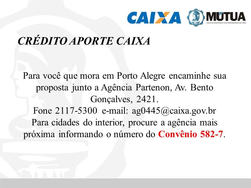CRÉDITO APORTE CAIXA Para você que mora em Porto Alegre encaminhe sua