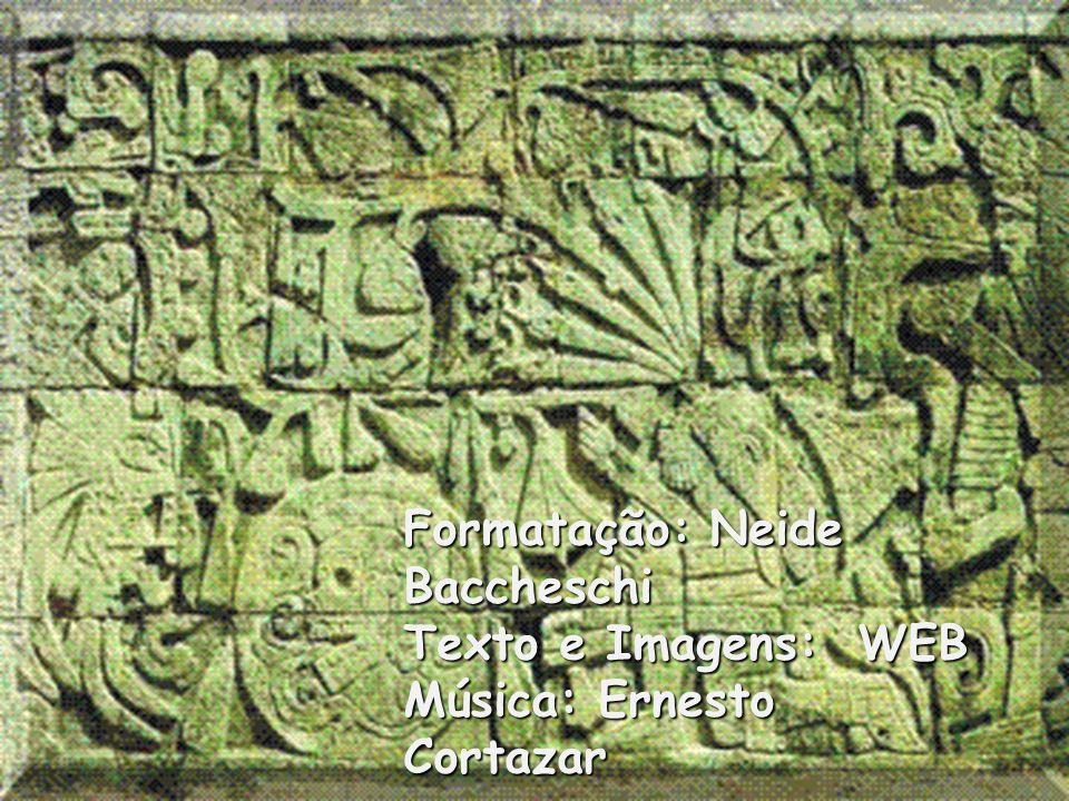 Formatação: Neide Baccheschi Texto e Imagens: WEB Música: Ernesto Cortazar