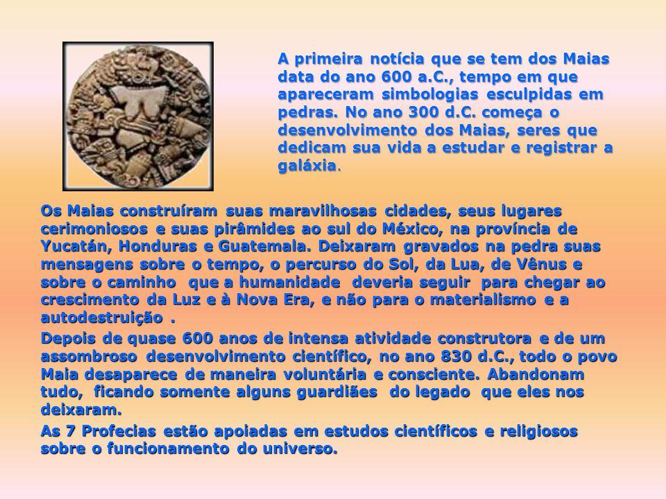 A primeira notícia que se tem dos Maias data do ano 600 a. C