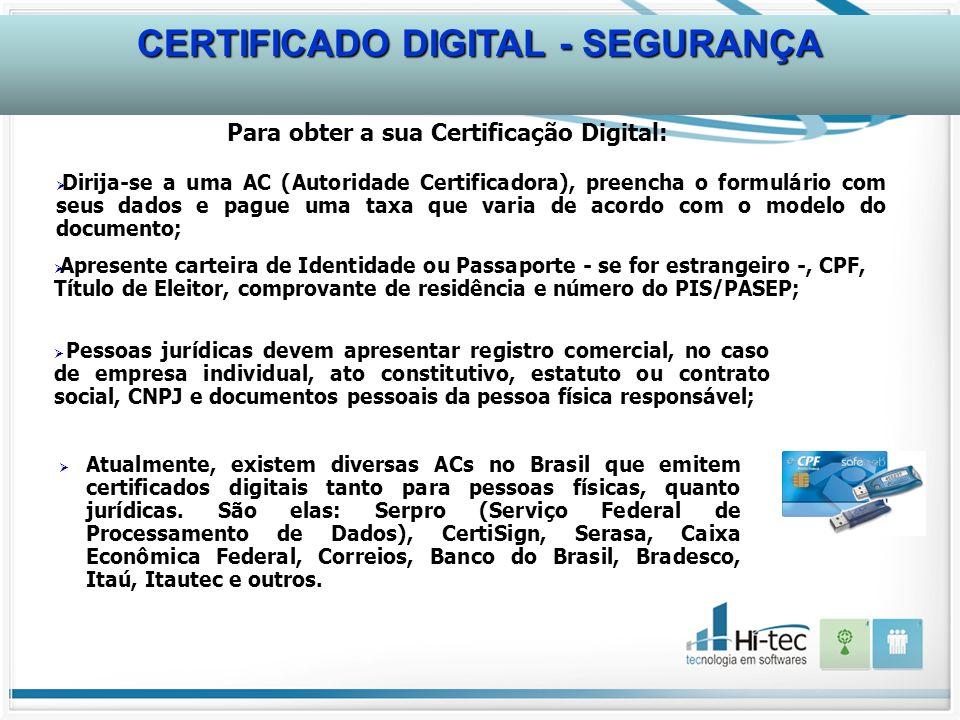 CERTIFICADO DIGITAL - SEGURANÇA Para obter a sua Certificação Digital: