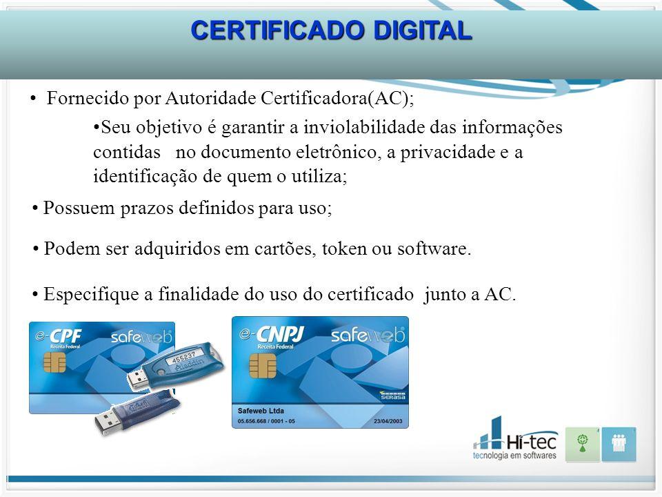CERTIFICADO DIGITAL Fornecido por Autoridade Certificadora(AC);