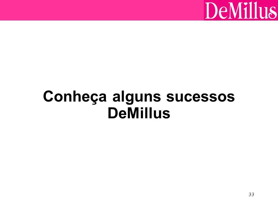Conheça alguns sucessos DeMillus