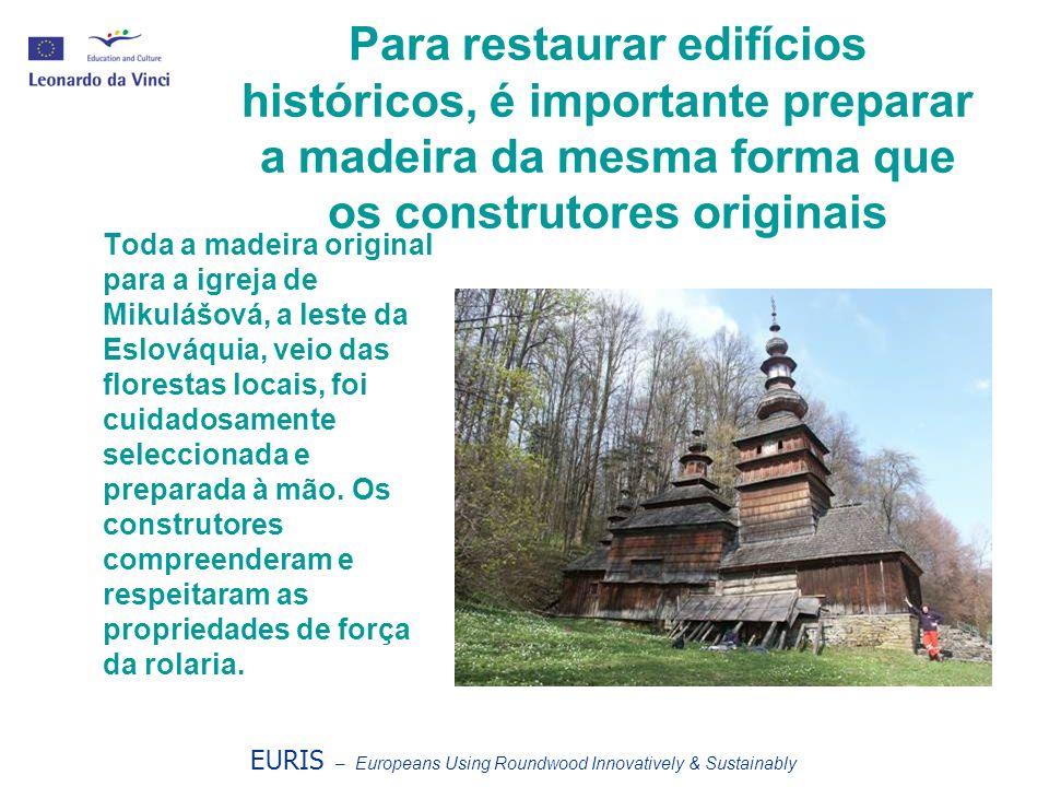 Para restaurar edifícios históricos, é importante preparar a madeira da mesma forma que os construtores originais