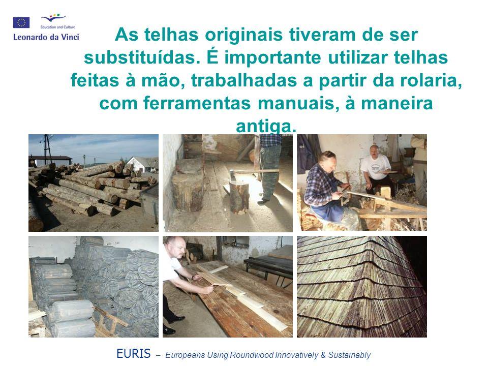As telhas originais tiveram de ser substituídas
