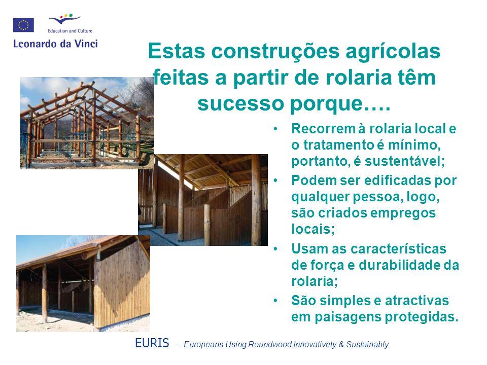 Estas construções agrícolas feitas a partir de rolaria têm sucesso porque….