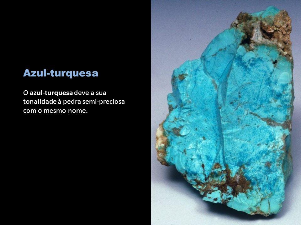 Azul-turquesa O azul-turquesa deve a sua tonalidade à pedra semi-preciosa com o mesmo nome.