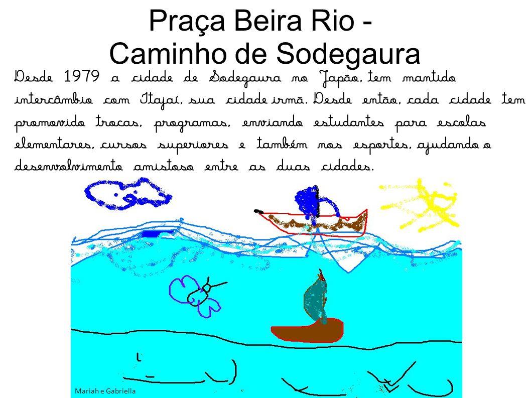 Praça Beira Rio - Caminho de Sodegaura