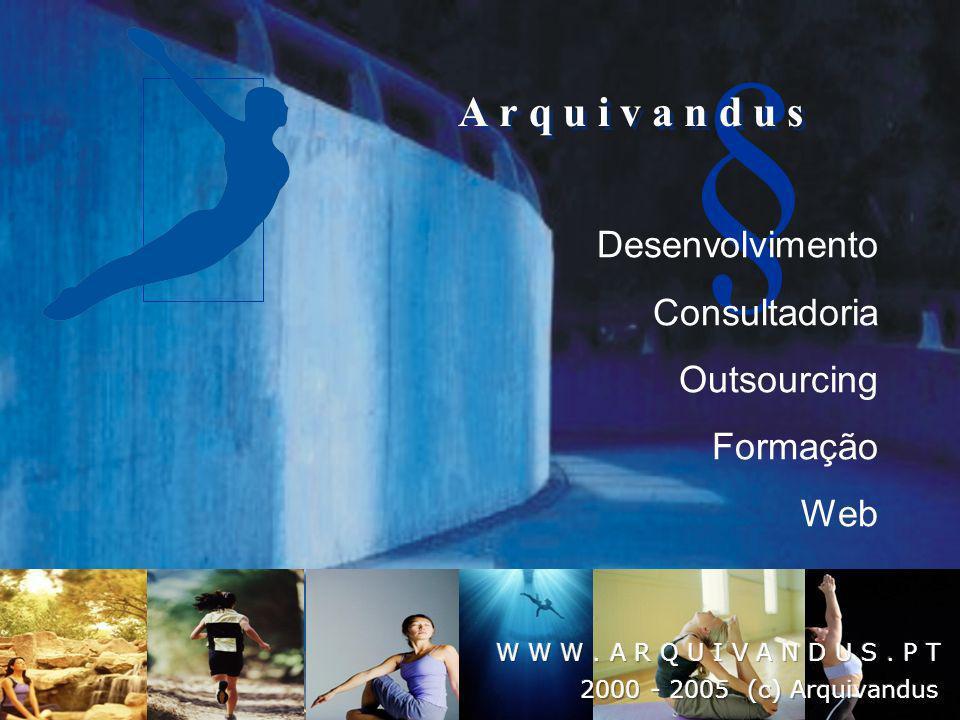 A r q u i v a n d u s Desenvolvimento Consultadoria Outsourcing