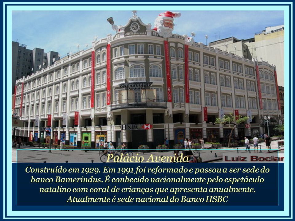 Atualmente é sede nacional do Banco HSBC