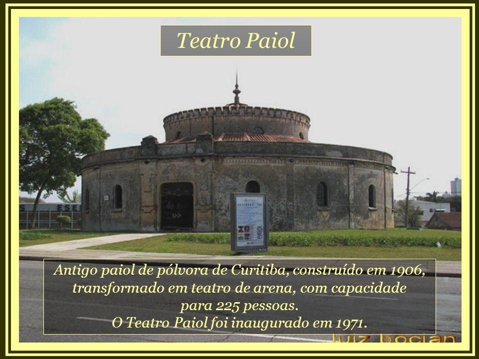 Teatro Paiol Antigo paiol de pólvora de Curitiba, construído em 1906,