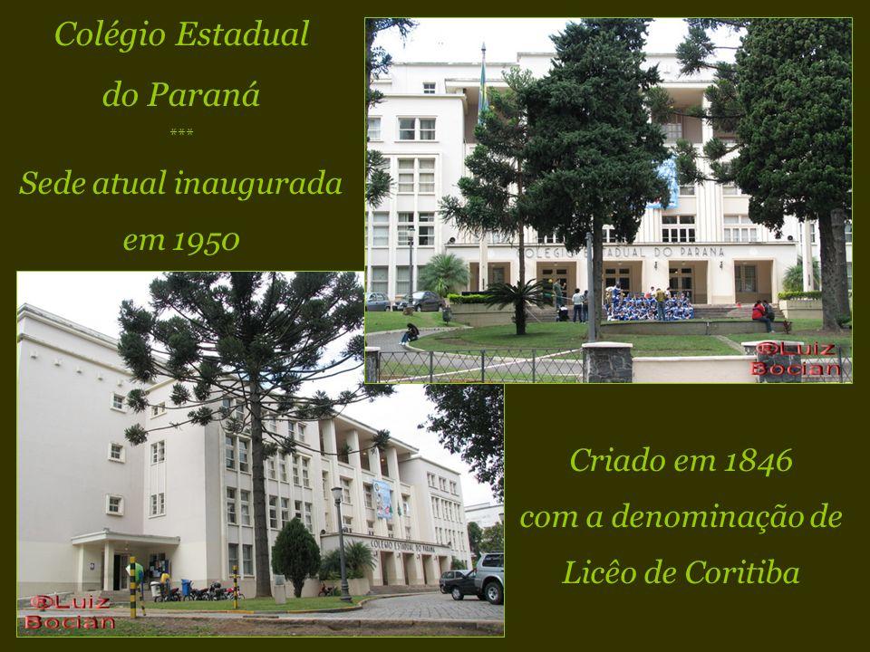 Colégio Estadual do Paraná Sede atual inaugurada em 1950