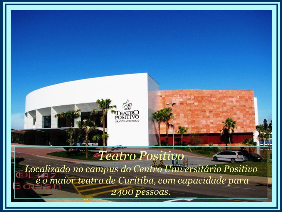 Teatro Positivo Localizado no campus do Centro Universitário Positivo