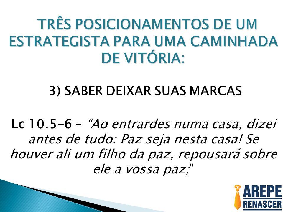 3) SABER DEIXAR SUAS MARCAS