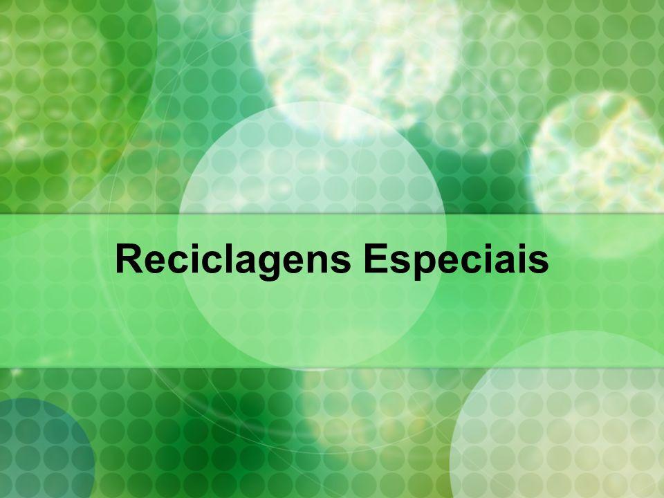 Reciclagens Especiais