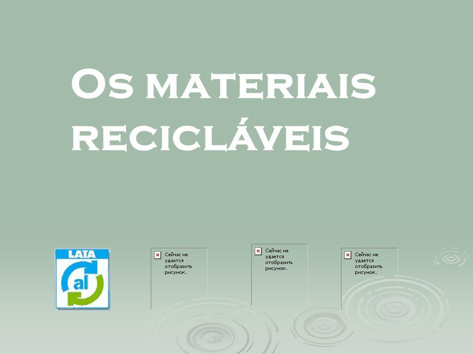 Os materiais recicláveis