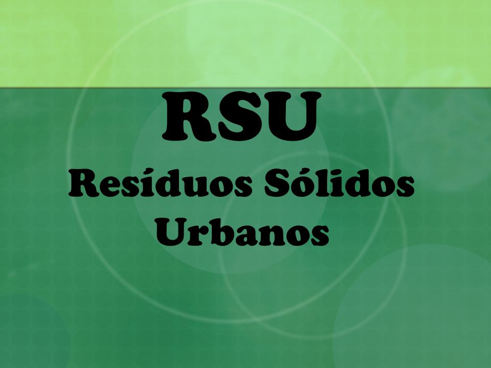 RSU Resíduos Sólidos Urbanos