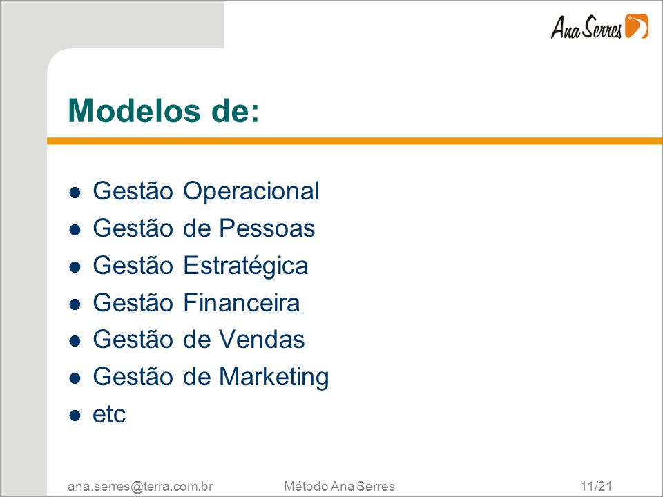 Modelos de: Gestão Operacional Gestão de Pessoas Gestão Estratégica