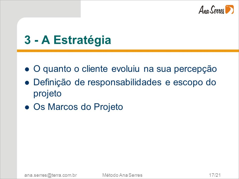 3 - A Estratégia O quanto o cliente evoluiu na sua percepção
