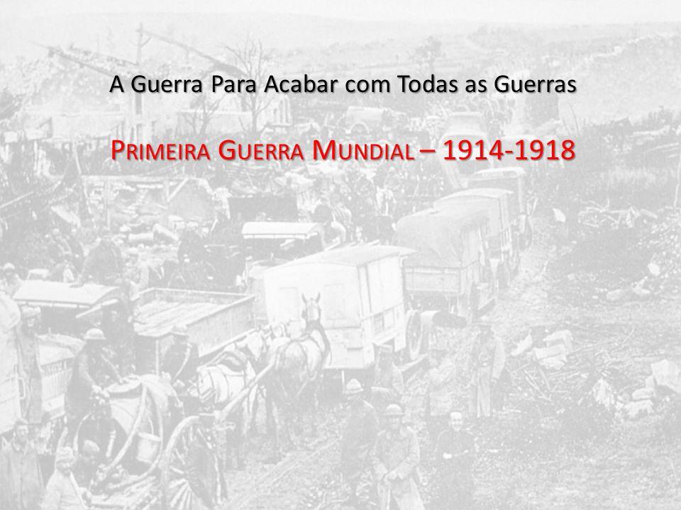 Primeira Guerra Mundial – 1914-1918