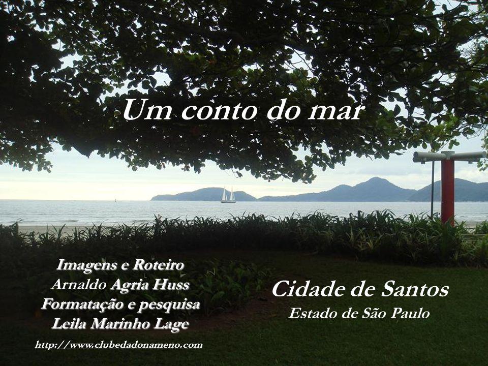 Um conto do mar Cidade de Santos Imagens e Roteiro Arnaldo Agria Huss