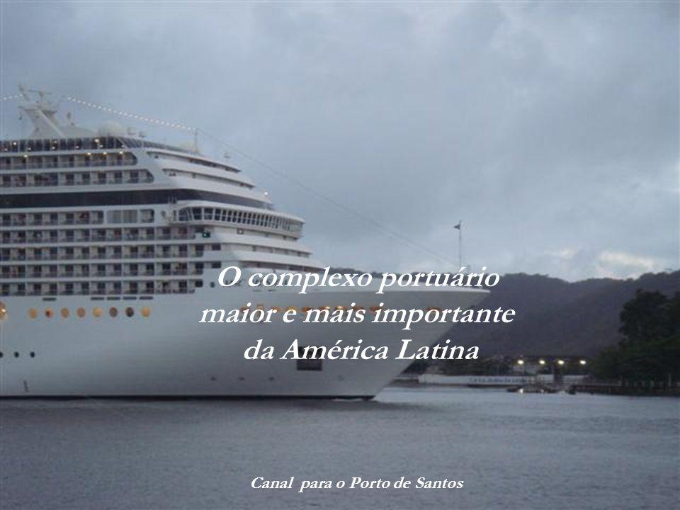 maior e mais importante Canal para o Porto de Santos